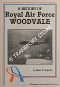 A History of Royal Air Force Woodvale by FERGUSON, Aldon P.