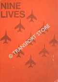 Nine Lives - The Complete Story of the Red Arrows by DEACON, Joanne
