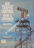 Air Traffic Control - Today and Tomorrow by PAYLOR, Anne