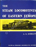 The Steam Locomotives of Eastern Europe  by DURRANT, A.E.