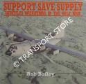 Support Save Supply - Hercules Operations in the Gulf War by BAILEY, Rob