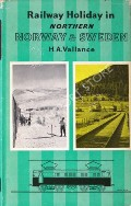 Book cover of Railway Holiday in Northern Norway & Sweden  by VALLANCE, H.A.