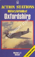 Action Stations: Military Airfields of Oxfordshire by BOWYER, Michael J.F.
