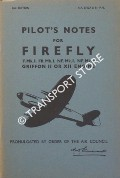Pilot's Notes for Firefly F.Mk.I. FR.Mk.I NF.Mk.I NF.Mk.II Griffon II or XII Engine by Air Ministry
