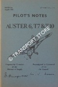 Pilot's Notes - Auster 6, T7 & T10 by Air Ministry
