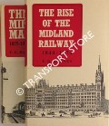 The Rise of the Midland Railway 1844 - 1874 / The Midland Main Line 1875 - 1922 by BARNES, E.G.