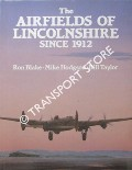 The Airfields of Lincolnshire since 1912 by BLAKE, Ron; HODGSON, Mike & TAYLOR, Bill