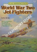 Scale Reference Data - World War Two Jet Fighters by BERLINER, Don