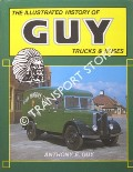 The Illustrated History of Guy Trucks and Buses by GUY, Anthony E.