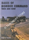 Bases of Bomber Command Then and Now by FREEMAN, Roger A.