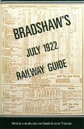 Bradshaw's General Railway and Steam Navigation Guide [Railway Guide] - July 1922 by Henry Blacklock & Co. Ltd.