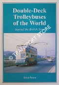 Double-Deck Trolleybuses of the World beyond the British Isles by PATTON, Brian