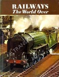 Railways The World Over  by ALLEN, G. Freeman