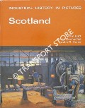 Industrial History in Pictures: Scotland by BUTT, John; DONNACHIE, Ian L. & HUME, John R.