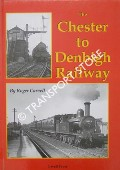 The Chester to Denbigh Railway by CARVELL, Roger
