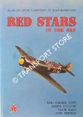 Neuvostoliiton Ilmavoimat II Maasilmansodassa - Red Stars in the Sky: Soviet Air Force in World War Two by GEUST, Carl-Fredrik; KESKINEN, Kalevi; NISKA, Klaus & STENMAN, Kari
