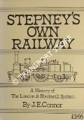 Stepney's Own Railway - A History of The London & Blackwell System by CONNOR, J.E.