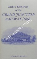 Drake's Road Book of the Grand Junction Railway from Birmingham to Liverpool and Manchester by DRAKE, J.