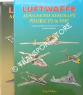 Luftwaffe Advanced Aircraft Projects to 1945 by MEYER, Ingolf