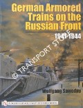 German Armoured Trains on the Russian Front 1941 - 1944 by SAWODNY, Wolfgang