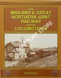 The Midland & Great Northern Joint Railway and its Locomotives by ESSERY, Bob