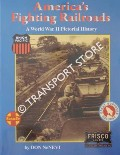 America's Fighting Railroads - A World War II Pictorial History by DeNEVI, Don