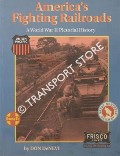 Book cover of America's Fighting Railroads - A World War II Pictorial History by DeNEVI, Don
