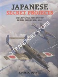 Japanese Secret Projects - Experimental Aircraft of IJA and IJN 1939 - 1945 by DYER, Edwin M.