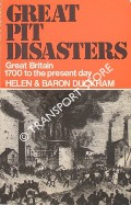 Great Pit Disasters - Great Britain 1700 to the present day by DUCKHAM, Helen & Baron F.