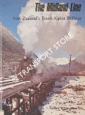 The Midland Line - New Zealand's Trans-Alpine Railway by CHURCHMAN, Geoffrey B.