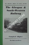 The Glasgow & South-Western Railway  by HIGHET, Campbell