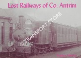 Lost Railways of Co. Antrim by JOHNSON, Stephen