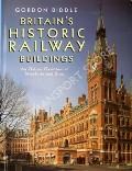 Book cover of Britain's Historic Railway Buildings  by BIDDLE, Gordon