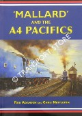 Mallard and the A4 Pacifics by ADAMSON, Rob & NETTLETON, Chris