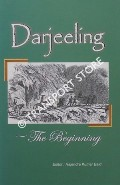Darjeeling - The Beginning by BAID, Rajendra Kumar