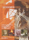 Book cover of Bessemer Steel - A Pictorial Archive of Steelmaking at Workington by BAGGLEY, Philip & SANDERSON, Neil