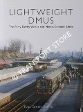 Lightweight DMUs - The Early Derby Works and Metro-Cammell Units by GREEN-HUGHES, Evan