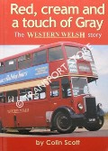 Red, cream and a touch of Gray - The Western Welsh Story by SCOTT, Colin