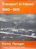 Transport in Ireland 1880 - 1910 by FLANAGAN, Patrick
