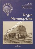 Down Memory Lane - The life of Norman Down, S&D Stationmaster at Binegar from 1944 until the closure of the line by BAXTER, John