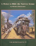 A Ticket to Ride the Narrow Gauge - A chronological history of the Denver & Rio Grande narrow gauge passenger trains and their equipment 1871 - 1981 by DANNEMAN, Herbert