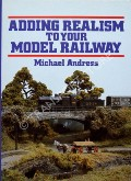 Adding Realism to Your Model Railway  by ANDRESS, Michael