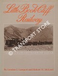 Book cover of Little Book Cliff Railway - The Life and Times of a Colorado Narrow Gauge by LAMPERT, Lyndon J. & McLEOD, Robert W.
