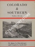 Colorado & Southern Northern Division by EHERNBERGER, James L. & GSCHWIND, Francis G.
