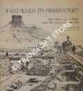 Westward to Promontory - Building the Union Pacific across the plains and mountains by COMBS, Barry R.
