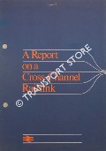 A Report on a Cross-Channel Raillink by British Railways Board