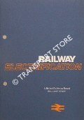 Railway Electrification - A British Railways Board discussion paper by British Railways Board