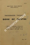 Passenger Tickets - Book of Routes - Information regarding Alternative Routes by which passengers may travel without additional charge by British Railways (Railway Executive)