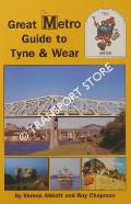 The Great Metro Guide to Tyne & Wear by ABBOTT, Vernon & CHAPMAN, Roy