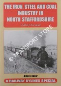 The Iron, Steel and Coal Industry in North Staffordshire by BAKER, Allan C.